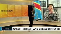La Covid-19 et le leadership féminin - Entretien avec Denise Nyakeru Tshisekedi