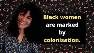 """""""As the writer Gadra Kilomba says, the black woman is the other of the other, that is, the white woman."""""""