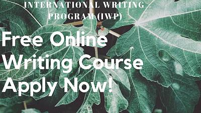 Call for Application: International Writing Program (IWP) Free Online Writing Course at the University of Iowa