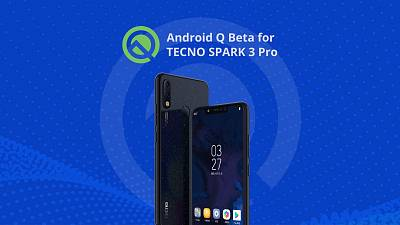 TECNO Mobile Announced Plans at Google IO 2019 about SPARK 3 Pro will Upgrade to Android™ Q Beta