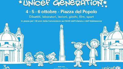 Unicef Generation dal 4 al 6/10 a Roma