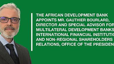 African Development Bank appoints Director and Special Advisor For Multilateral Development Banks, International Financial Institutions and Non-Regional Shareholders Relations in the Office of the President