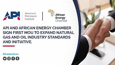 American Petroleum Institute (API) and African Energy Chamber sign First Memorandum of Understanding (MOU) to expand Natural Gas and Oil Industry Standards and Initiatives