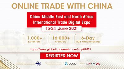 The 2nd China-Middle East & North Africa International Trade Digital Expo 15-24 June 2021