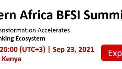 Eastern Africa BFSI Summit 2021: Digital Transformation Accelerates Open Banking Ecosystem